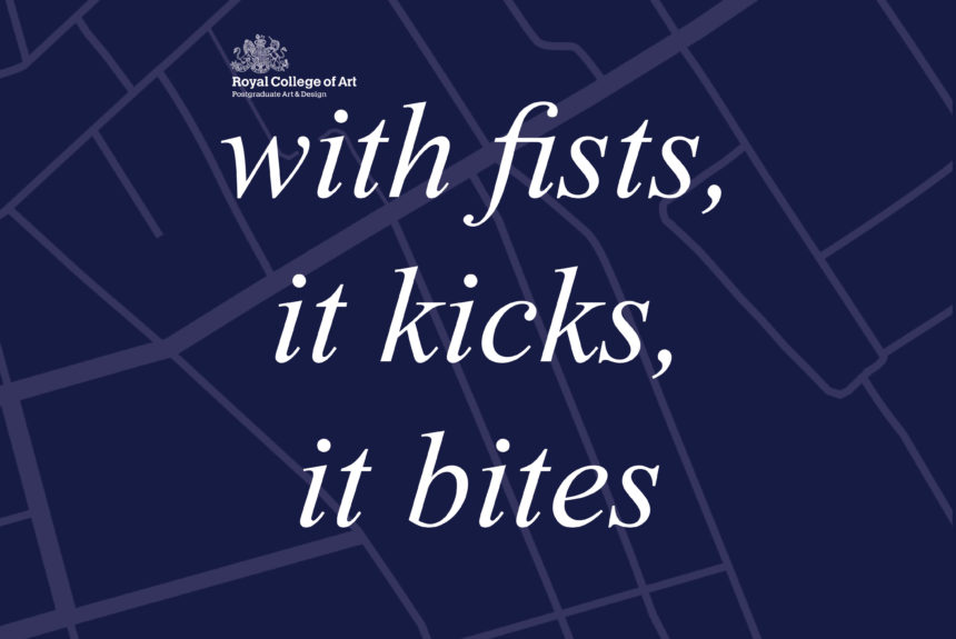 With Fists, it Kicks, it Bites